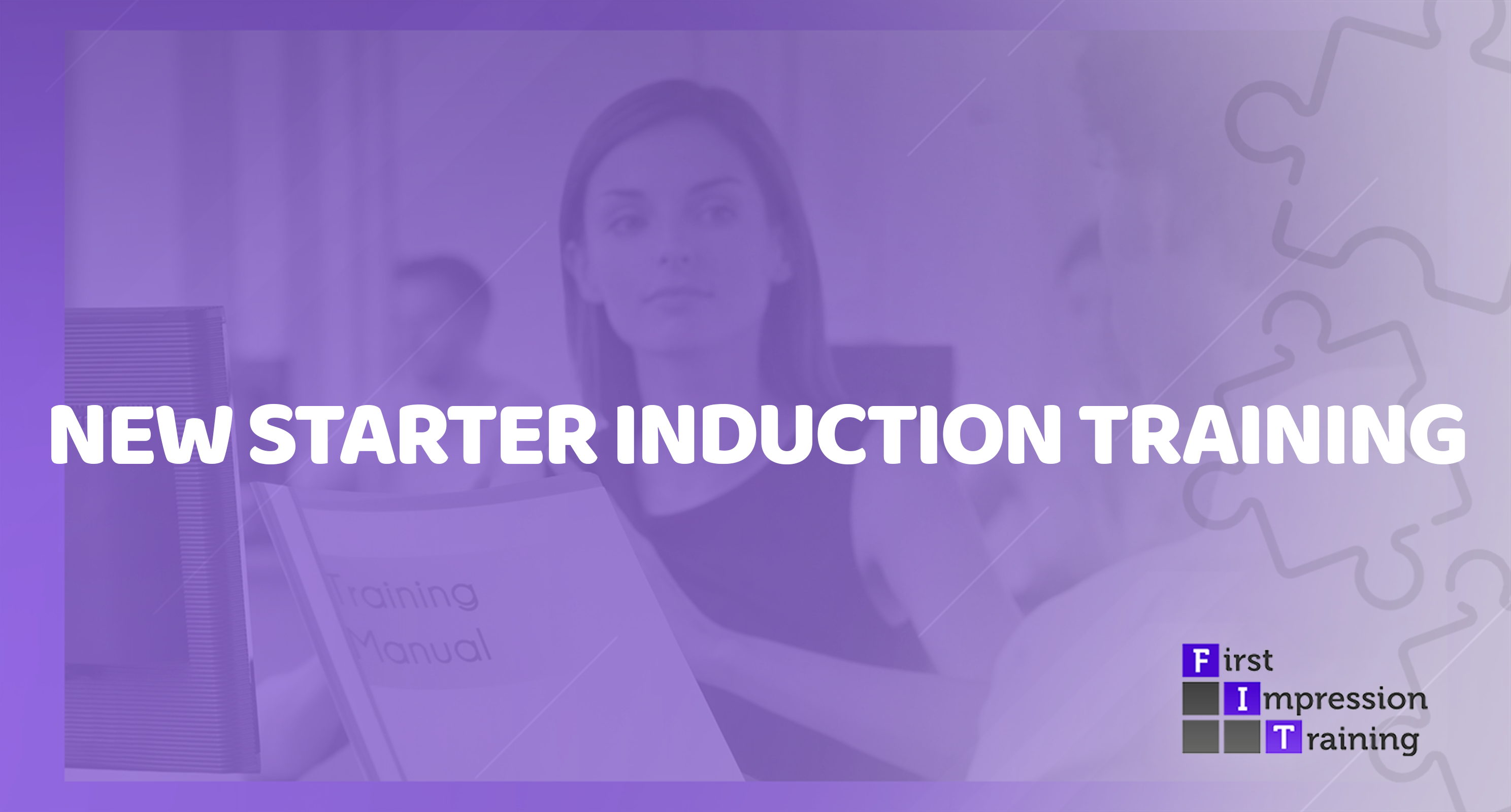 What should a new starter induction training programme include? How long should the induction process be?