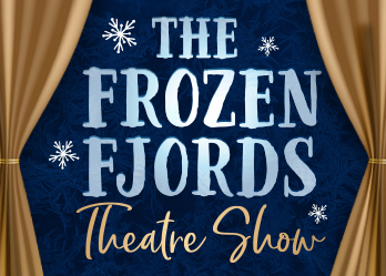 The Frozen Fjords Theatre Show