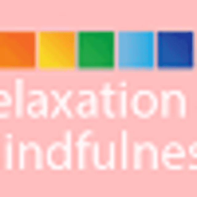 Loraine Slater   Relaxation and Mindfulness