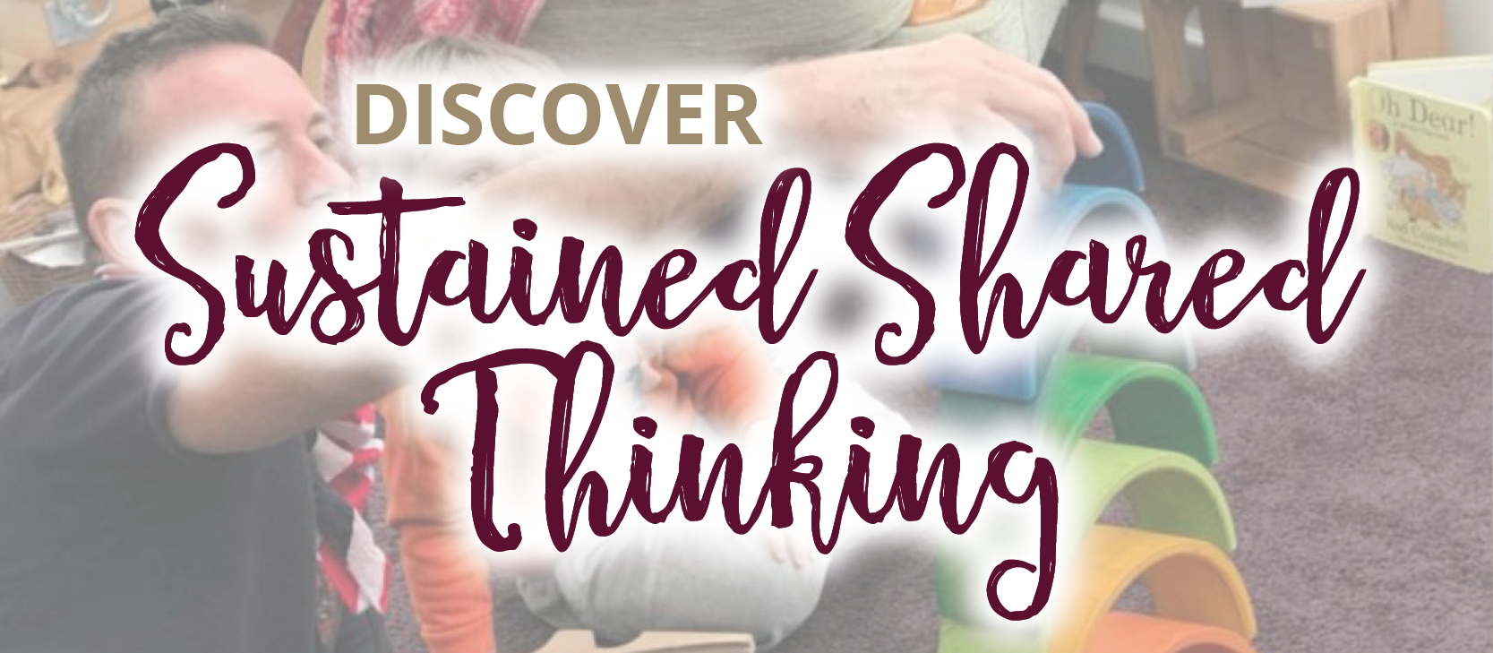 North Gloucestershire Network - Discover Sustained Shared Thinking - 25/06/2022