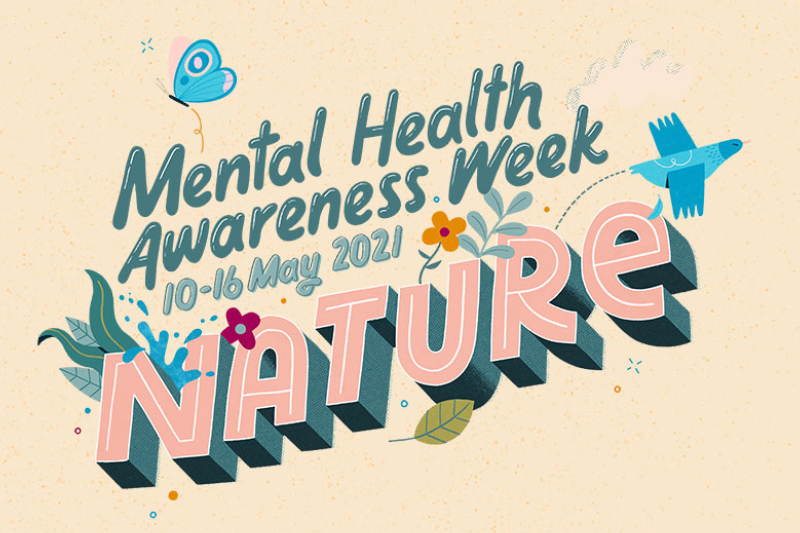 Mental Health Awareness Week 2021: Connect with Nature