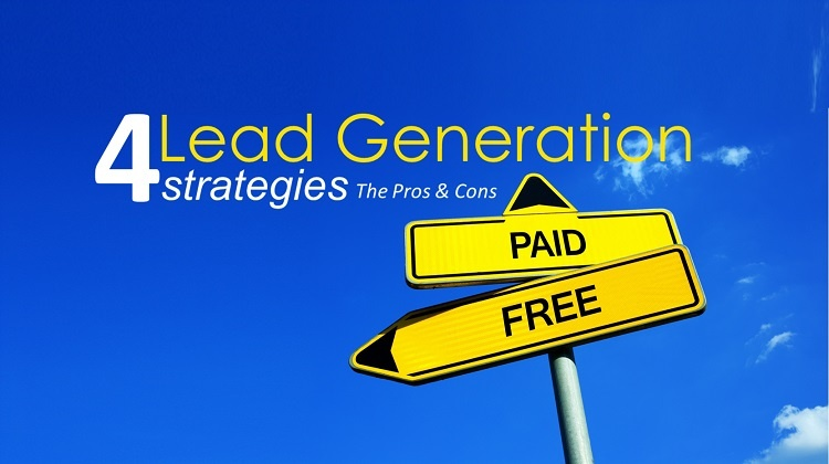 Pros & Cons of 4 popular digital lead generation strategies (You've probably already Heard About).