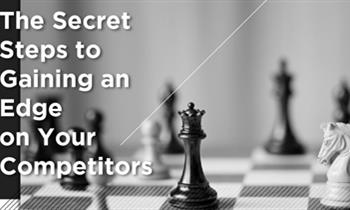 The Secret Steps to Gaining an Edge on Your Competitors