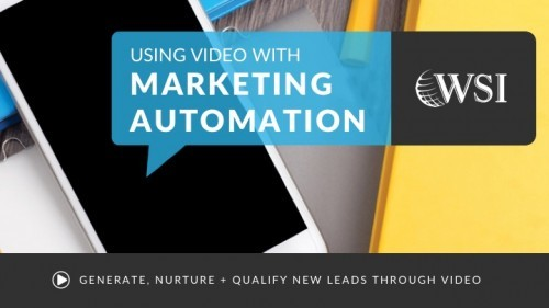 Using Video with Marketing Automation: Generate, Nurture and Qualify New Leads Through Video